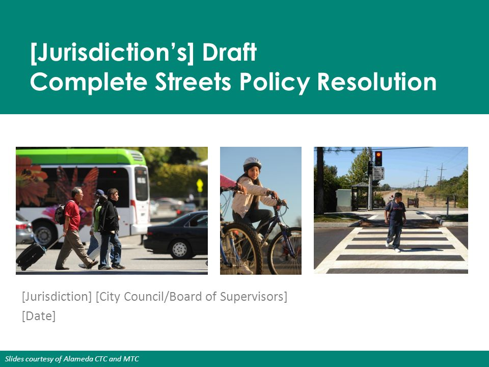 [Jurisdiction's] Draft Complete Streets Policy Resolution